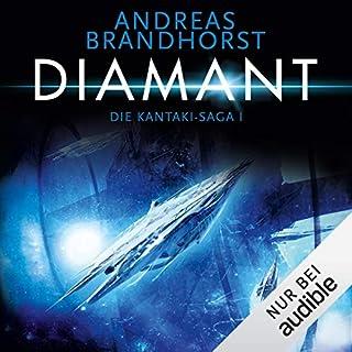 Diamant     Die Kantaki-Saga 1              Autor:                                                                                                                                 Andreas Brandhorst                               Sprecher:                                                                                                                                 Richard Barenberg                      Spieldauer: 18 Std. und 48 Min.     351 Bewertungen     Gesamt 4,2