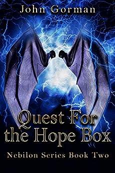 Quest For the Hope Box (Nebilon Book 2) by [John Gorman]
