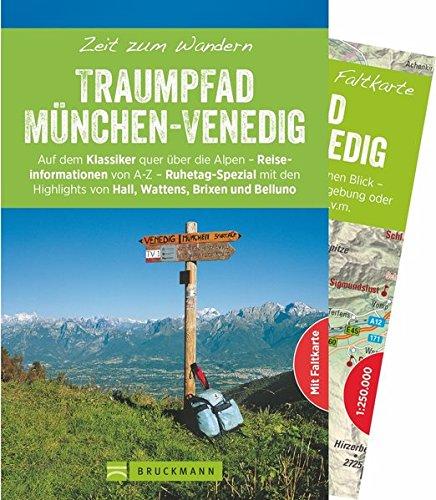 Bruckmann Wanderführer: Zeit zum Wandern Traumpfad München–Venedig. 28 Tages-Etappen dieses Traumpfades. Mit Wanderkarte zum Herausnehmen.