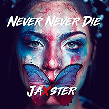 Never Never Die