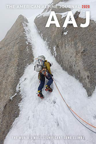The American Alpine Journal 2020: The World's Most Significant Long Climbs