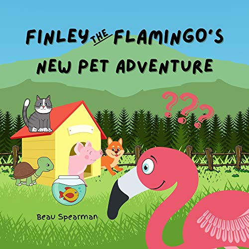 Finley The Flamingo's New Pet Adventure (Finley The Flamingo Series) (English Edition)