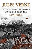 Voyages Dans Les Mondes Connus Et Inconnus - Volume 1, L'afrique