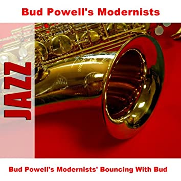 Bud Powell's Modernists' Bouncing With Bud