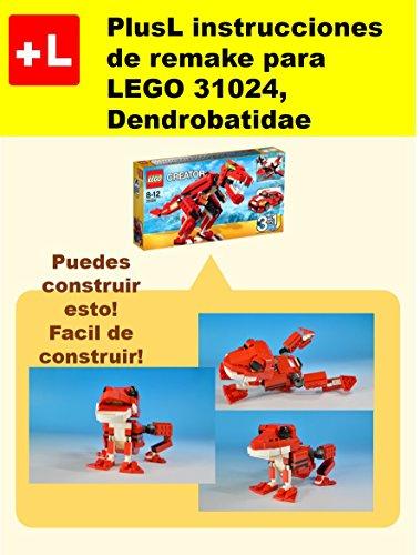 PlusL instrucciones de remake para LEGO 31024,Dendrobatidae: Usted puede construir Dendrobatidae de sus propios ladrillos
