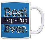 Grandpa Best Pop-Pop Ever Grandpa Pop-Pop Coffee Mug Tea Cup Blue