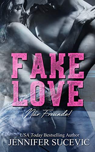Fake Love: Nur Freunde! (College Love 3)