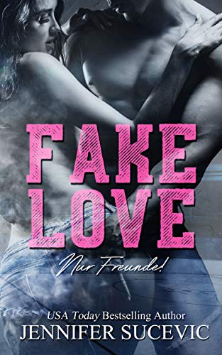 Fake Love: Nur Freunde! (College Love 3)