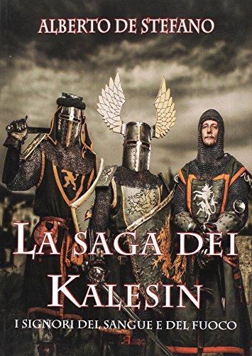I signori del sangue e del fuoco. La saga dei Kalesin