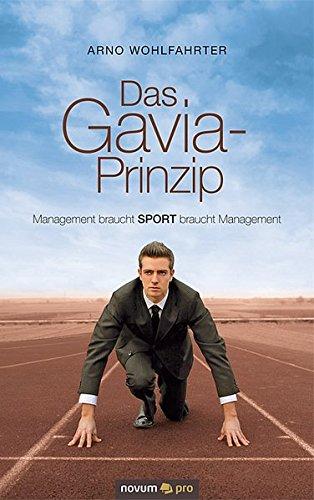 Das Gavia-Prinzip. Management braucht SPORT braucht Management