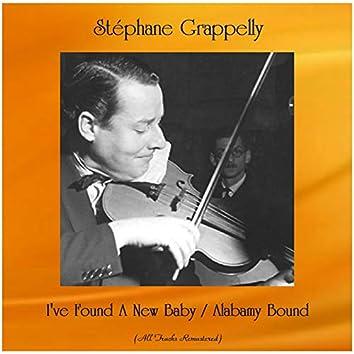 I've Found A New Baby / Alabamy Bound (All Tracks Remastered)