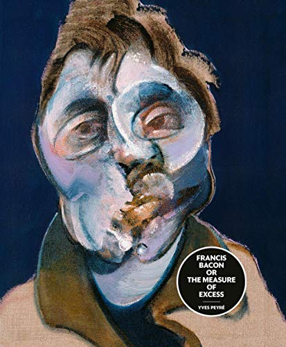 Francis Bacon or the Measure of Excess