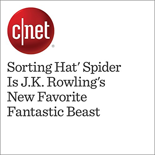'Sorting Hat' Spider Is J.K. Rowling's New Favorite Fantastic Beast                   By:                                                                                                                                 Amanda Kooser                               Narrated by:                                                                                                                                 Mia Gaskin                      Length: 1 min     Not rated yet     Overall 0.0