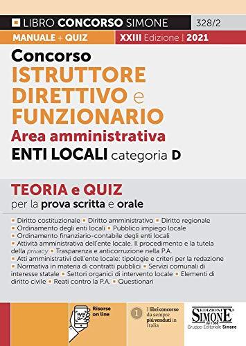 Concorso istruttore direttivo e funzionario negli enti locali. Area amministrativa enti locali. Categoria D. Teoria e quiz
