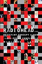 Radiohead and the Resistant Concept Album: How to Disappear Completely (Profiles in Popular Music) (English Edition)
