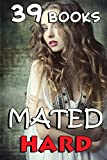 Mated Hard... 39 Short Stories (Historical, Sci-Fi, Victorian Romance Collection)