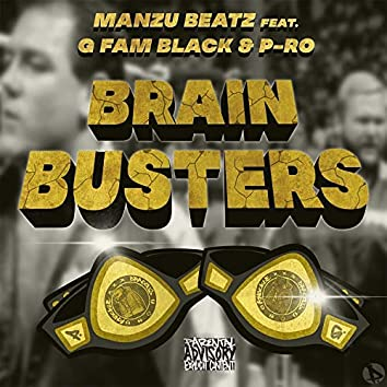 Brain Busters (feat. G-Fam Black & P-Ro)