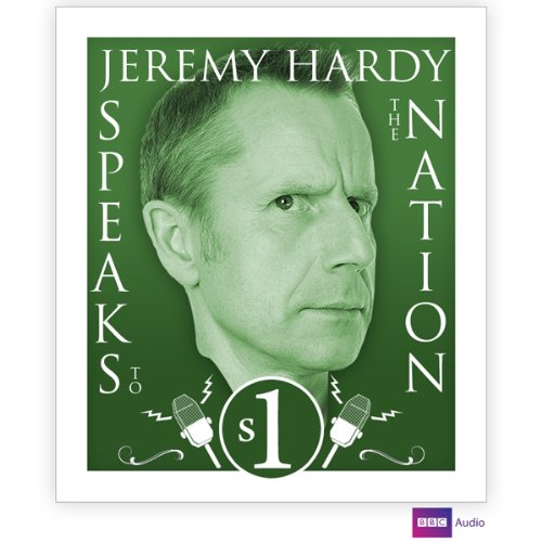 Jeremy Hardy Speaks To The Nation, Series 1 audiobook cover art