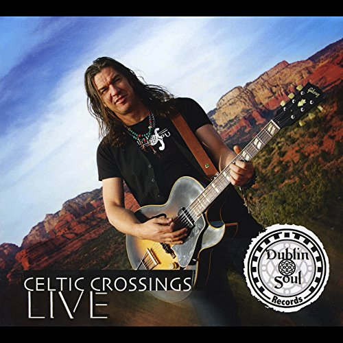 Celtic Crossings Live