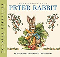 The Classic Tale of Peter Rabbit: A Little Seedling Toddler Tuffable Edition (20) (A Little Seedling Edition)