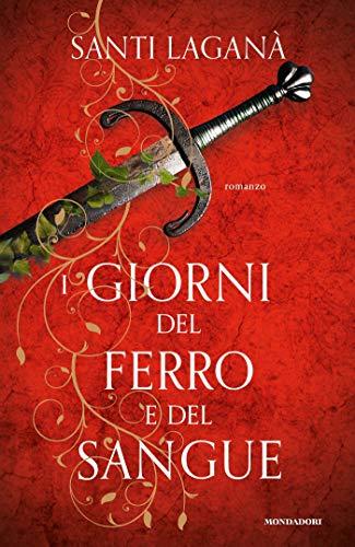 I giorni del ferro e del sangue. La vendetta di Anna (Italian Edition)