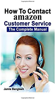 How To Contact Amazon Customer Service: The Complete Manual