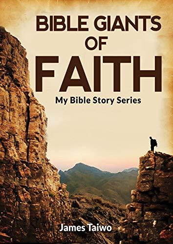Bible Giants Of Faith Bible Study Guides My Bible Stories Book 2 Kindle Edition By Taiwo James Religion Spirituality Kindle Ebooks Amazon Com