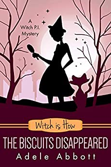Witch Is How The Biscuits Disappeared (A Witch P.I. Mystery Book 31) by [Adele Abbott]