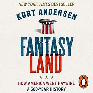 Fantasyland                   Autor:                                                                                                                                 Kurt Andersen                               Sprecher:                                                                                                                                 Kurt Andersen                      Spieldauer: 19 Std. und 35 Min.     5 Bewertungen     Gesamt 4,2