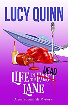 Life in the Dead Lane (Secret Seal Isle Mysteries Book 2) by [Lucy Quinn]