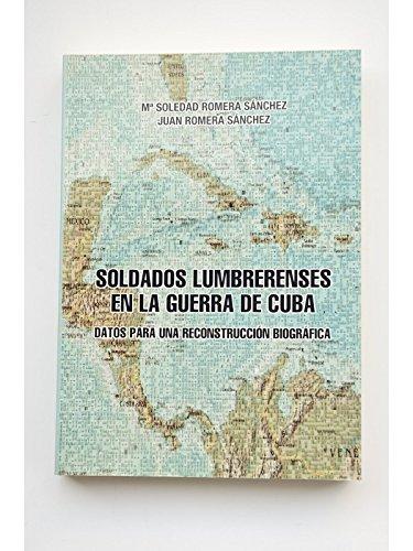 Soldados lumbrerenses en la Guerra de Cuba. Datos para una reconstrucción biográfica
