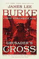 Crusader's Cross: A Dave Robicheaux Novel