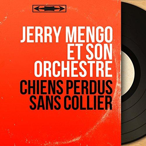 Chiens perdus sans collier (feat. Georges Jouvin)