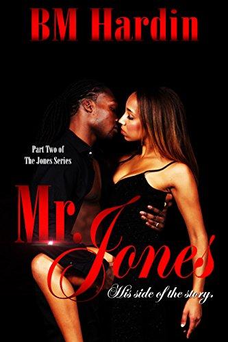 Mr. Jones: His Side of the Story (The Jones Series Book 2)