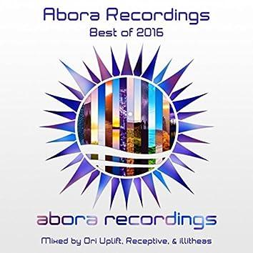 Abora Recordings: Best of 2016 (Mixed by Ori Uplift, Receptive, & illitheas)