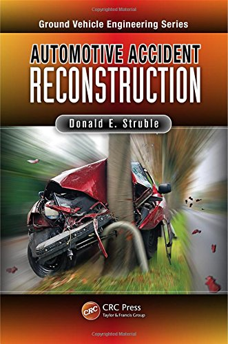 Automotive Accident Reconstruction: Practices and Principles (Ground Vehicle Engineering)