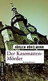Der Kasematten-Mörder: Ein Marburg-Krimi (Kriminalromane im GMEINER-Verlag) (Kommissar Gisbert Nau)