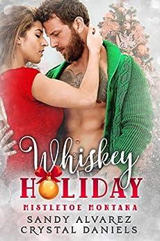 Whiskey Holiday by [Crystal Daniels, Sandy Alvarez]
