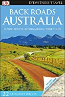 DK Eyewitness Back Roads Australia (Travel Guide)