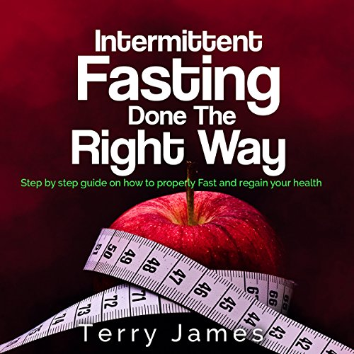 Intermittent Fasting Done the Right Way audiobook cover art