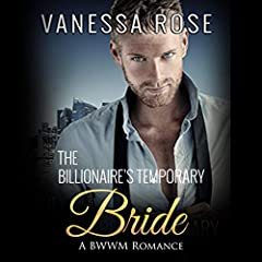The Billionaire's Temporary Bride: A BWWM Romance