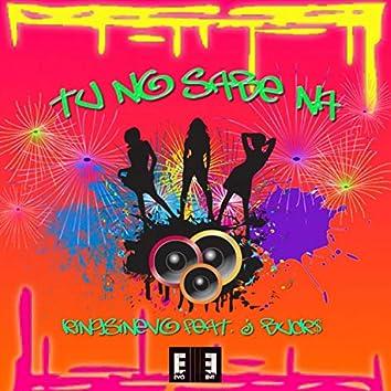 Tu No Sabe Na (feat. J Buck$)