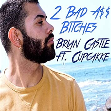 2 Bad Azz Bitches (feat. Cupcakke)