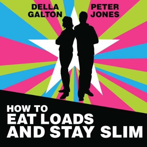 How to Eat Loads and Stay Slim audiobook cover art
