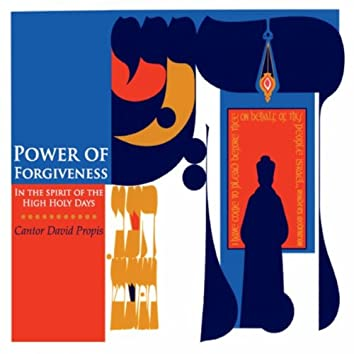 Power of Forgiveness: In the Spirit of the High Holy Days