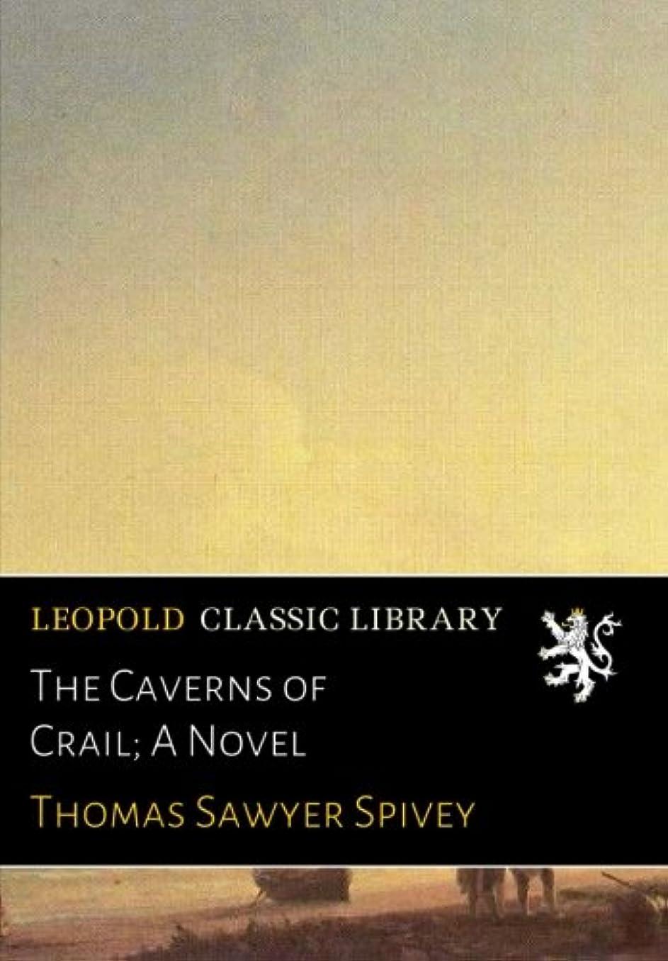 ブラシベール自信があるThe Caverns of Crail; A Novel