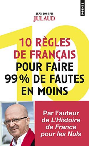 10 règles de français pour faire 99% de fautes en moins