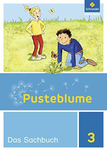 Pusteblume. Das Sachbuch - Ausgabe 2017 für Niedersachsen, Hessen, Rheinland-Pfalz, Saarland und Schleswig-Holstein: Schülerband 3