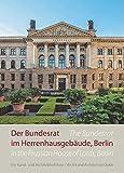 Der Bundesrat im Herrenhausgebäude, Berlin – Ein Kunst- und Architekturführer / The Bundesrat in the Prussian House of Lords, Berlin – An Art and Architecture Guide (Kleine Kunstführer)