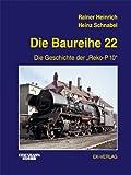 """Die Baureihe 22: Die Geschichte der """"Reko-P10"""" - Rainer Heinrich"""